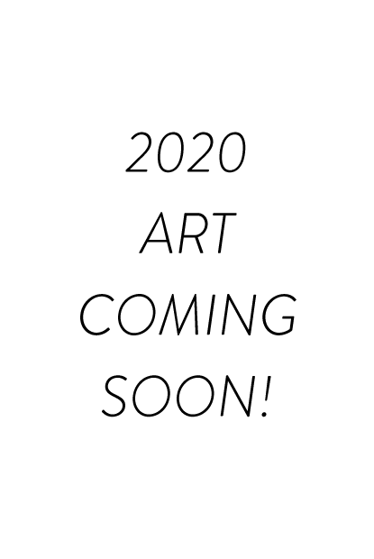 2020 ART COMING SOON